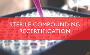 Sterile Compounding Recertification